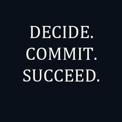 DECIDE COMMIT SUCCEED QUOTE